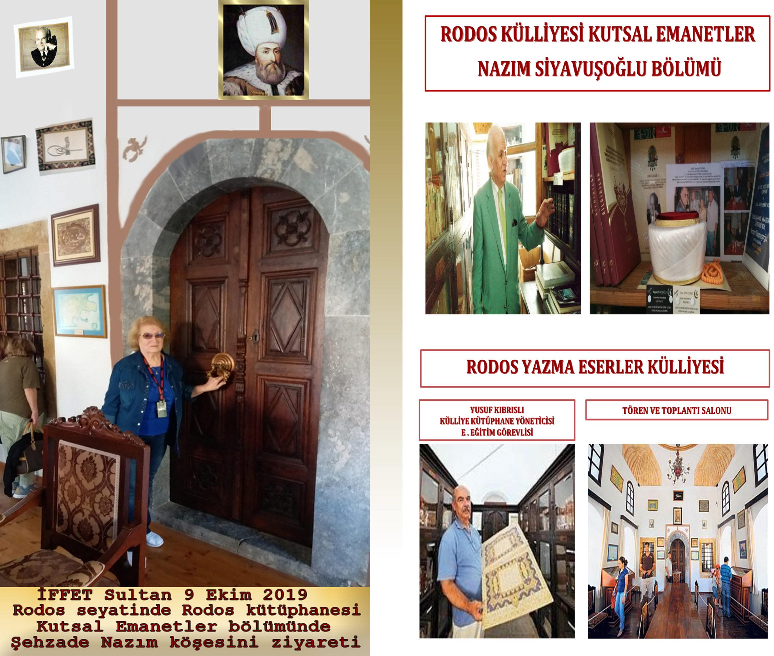 İFFET Sultan 9 Ekim 2019 RODOS seyahatinde RODOS Kütüphanesi KUTSAL Emanetler bölümünde kardeşi Şehzade Nazım Siyavuşoğlu köşesini ziyareti